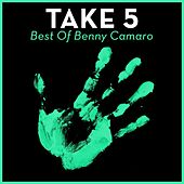 Take 5 - Best Of Benny Camaro by Various Artists