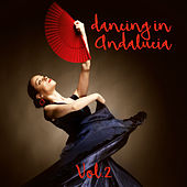 Dancing in Andalucia, Vol. 2 by Various Artists
