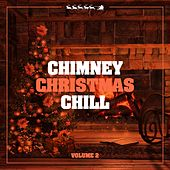Chimney Christmas Chill, Vol. 2 by Various Artists