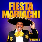 Fiesta Mariachi, Vol. 3 by Various Artists