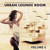 Urban Lounge Room, Vol. 4 (The Best In Lounge, Downtempo Grooves And Chill Out) by Various Artists
