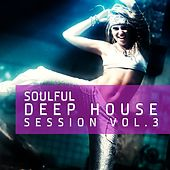 Soulful Deep House Session Vol.3 (The 40 Very Best Tracks Of  Deep House) de Various Artists
