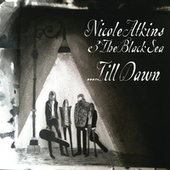 Nicole Atkins & The Black Sea... Till Dawn by Nicole Atkins