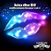 Kiss the DJ - Millenium House, Vol. 1 by Various Artists