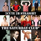 The Saturday Club - 2Cute 2B Straight by Various Artists