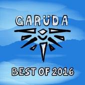 Garuda - Best Of 2016 von Various Artists