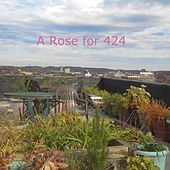 A Rose for 424 by Dan Kaplan