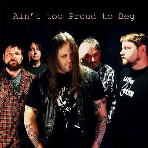 Ain't Too Proud to Beg (Live) by I Can Lick Any Sonofabitch in the House