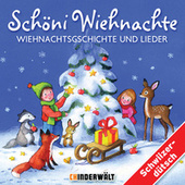 Schöni Wiehnachte - Wiehnachtsgschichte und Lieder de Various Artists