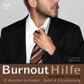 Burnout Hilfe - 15 Minuten Aufladen - Ruhe und Entspannung - Autogenes Training von Torsten Abrolat