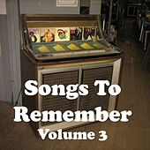 Songs to Remember Vol. 3 di Various Artists