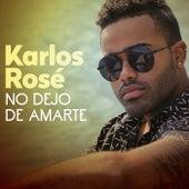 No Dejo De Amarte by Karlos Rosé