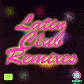 Latin Club Remixes by Various Artists