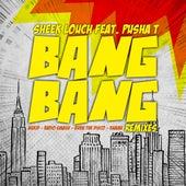 Bang Bang (feat. Pusha T) [Remixes] by Sheek Louch