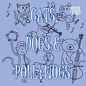 Cats, Dogs & Pollywogs von Various Artists