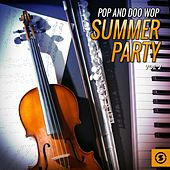 Pop and Doo Wop Summer Party, Vol. 2 by Various Artists