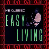 Easy Living (The Rudy Van Gelder Edition, Remastered, Doxy Collection) by Ike Quebec