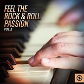 Feel the Rock & Roll Passion, Vol. 2 by Various Artists
