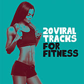 20 Viral Tracks for Fitness von Various Artists