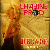 Chabine Prod Decade (10 ans de hits) von Various Artists