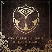 Tomorrowland: Music Will Unite Us Forever (10 Years of Madness) di Various Artists
