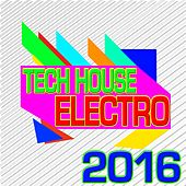 Tech House Electro 2016 von Various Artists