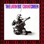 The Latin Bit (The Rudy Van Gelder Edition, Remastered, Doxy Collection) de Grant Green