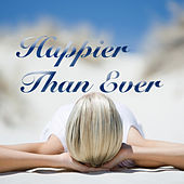 Happier Than Ever by Various Artists