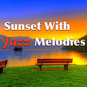 Sunset With Jazz Melodies de Various Artists