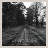 Let Her Go by Vivie-Ann