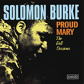 Proud Mary: The Bell Sessions by Solomon Burke
