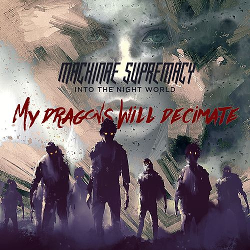 My Dragons Will Decimate by Machinae Supremacy