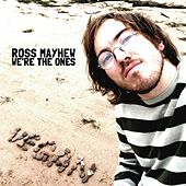 We're The Ones by Ross Mayhew