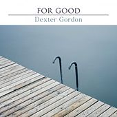 For Good von Dexter Gordon