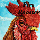 Fire Rooster by Various Artists