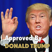 Approved By Donald Trump von Various Artists