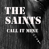 Call It Mine by The Saints