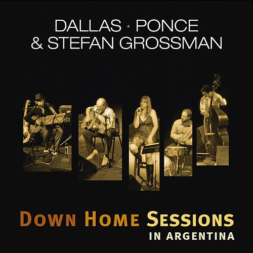 Down Home Sessions in Argentina by Stefan Grossman