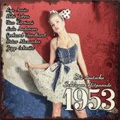 Die deutsche Schlager Hitparade 1953 de Various Artists