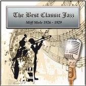 The Best Classic Jazz, Miff Mole 1926 - 1929 by Miff Mole