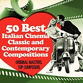50 Best Italian Cinema Classic and Contemporary Compositions (Original masters, top composers) de Various Artists