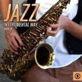 Jazz Instrumental Way, Vol. 3 by Various Artists
