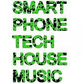 SMARTPHONE TECH HOUSE MUSIC (Incl. DJ Mix & 14 Tracks) by Various Artists