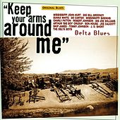 Delta Blues: Keep Your Arms Around Me by Various Artists