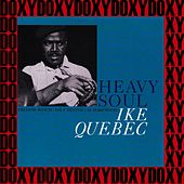 Heavy Soul (The Rudy Van Gelder Edition, Remastered, Doxy Collection) by Ike Quebec