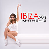 Ibiza 90's Anthems by Various Artists
