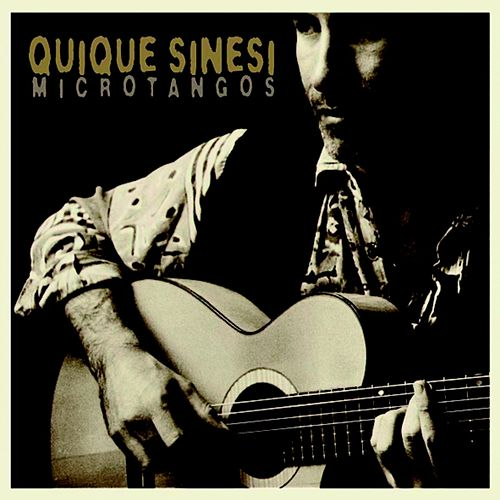 Microtangos by Quique Sinesi