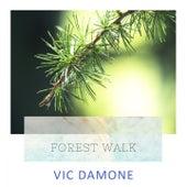 Forest Walk von Vic Damone
