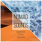 Nomad Sounds (Electronic - Ethnic - Hypnotic) by Various Artists