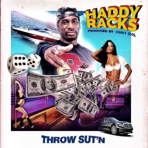 Throw Sut'n by Haddy Racks